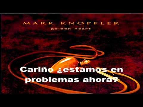 Mark Knopfler - Are We In Trouble Now (Subtitulada al español)