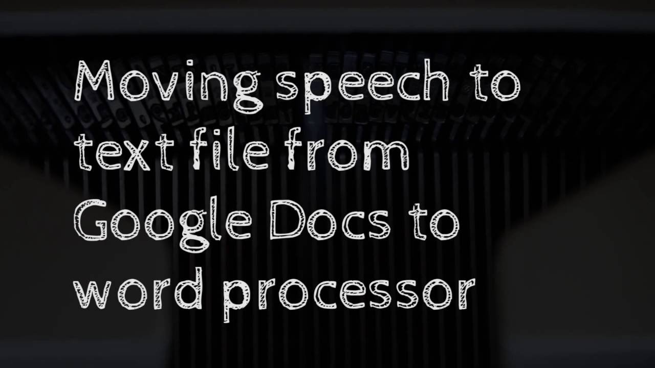 How To Move A Speech To Text File From Google Docs To Word - Google docs word processor