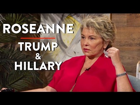 Roseanne Barr on Trump, Hillary, Black Lives Matter, and More