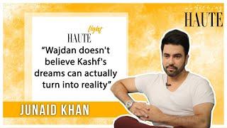 Junaid Khan Reveals If Wajdan & Kashf Will Have A Happy Ending Or Not   HauteLight   Something Haute