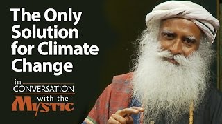 The Only Solution to Climate Change | Suhel Seth with Sadhguru | World Population Day 2018