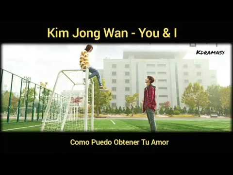 [Sub. Español] Kim Jong Wan - You & I (Weightlifting Fairy Kim Bok Joo OST)