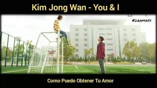[Sub. Español] Kim Jong Wan - You & I (Weightlifting Fairy Kim Bok Joo OST)