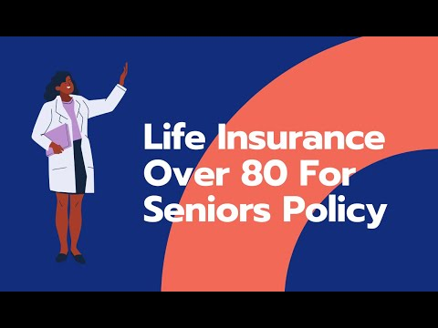 Life Insurance Over 80 For Seniors Policy