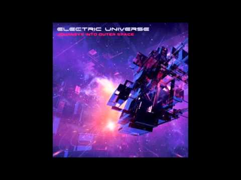 Electric Universe - Journeys Into Outer Space [Full Album] HQ
