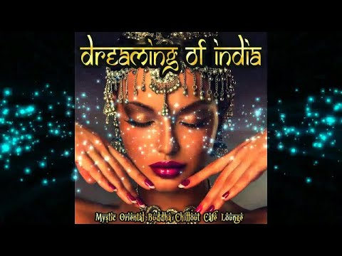 Dreaming of India Mystic Oriental Buddha Chillout Cafe Lounge(Continuous del Mar Mix)▶by Chill2Chill