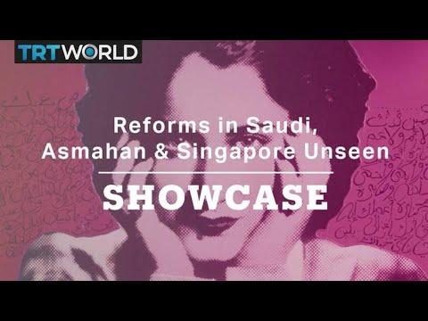 Reforms in Saudi, Asmahan & Singapore Unseen | Full Episode | Showcase