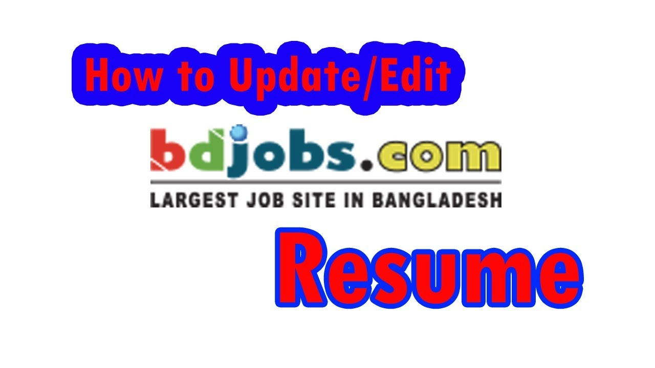 how to update bdjobs resume 2018 bdjobs cv resume edit change any