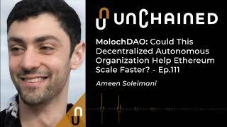 MolochDAO: Could This Decentralized Autonomous Organization Help Ethereum Scale Faster? -Ep. 111