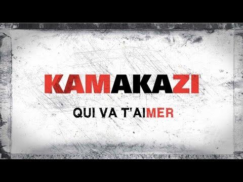 Kamakazi - Qui va t'aimer ( Lyrics vidéo )