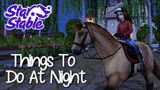 THINGS TO DO AT NIGHT #2  - STAR STABLE ONLINE