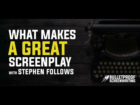 What Makes A Great Screenplay With Stephen Follows - Indie Film Hustle