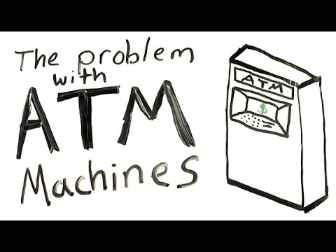 The Problem with ATM Machines