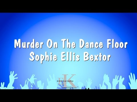 Murder On The Dance Floor - Sophie Ellis Bextor (Karaoke Version)