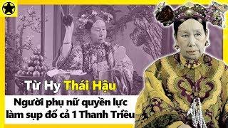 Từ Hy Thái Hậu – Người Phụ Nữ Quyền Lực Làm Sụp Đổ Cả Một Thanh Triều