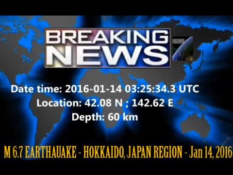 M 6.7 EARTHQUAKE - HOKKAIDO, JAPAN REGION - Jan 14, 2016
