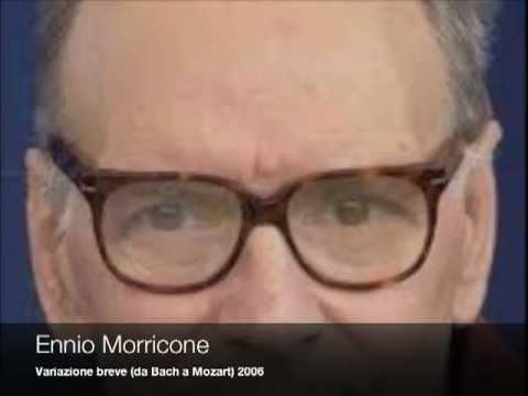 Ennio Morricone - Variazione breve (da Bach a Mozart) 2006