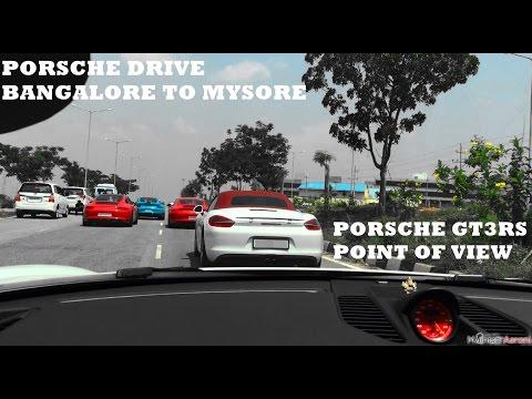 PORSCHE DRIVE BANGALORE TO MYSORE   PORSCHE GT3RS POINT OF VIEW  