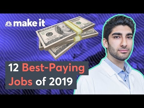 The Top 12 Best-Paying Jobs Of 2019
