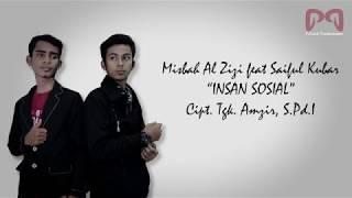 LIRIC - Misbah Al Zizi feat Saiful Kubar - Insan Sosial [OFFICIAL LIRIC] #PALAKLIPRODUCTIONS