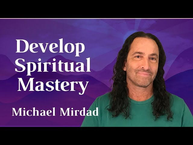 How to Develop Spiritual Mastery