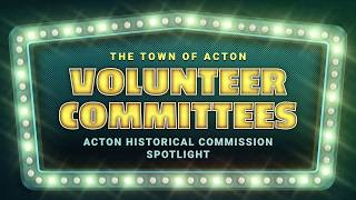 Acton Historical Commission Spotlight