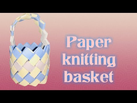 How to make Paper weaving basket