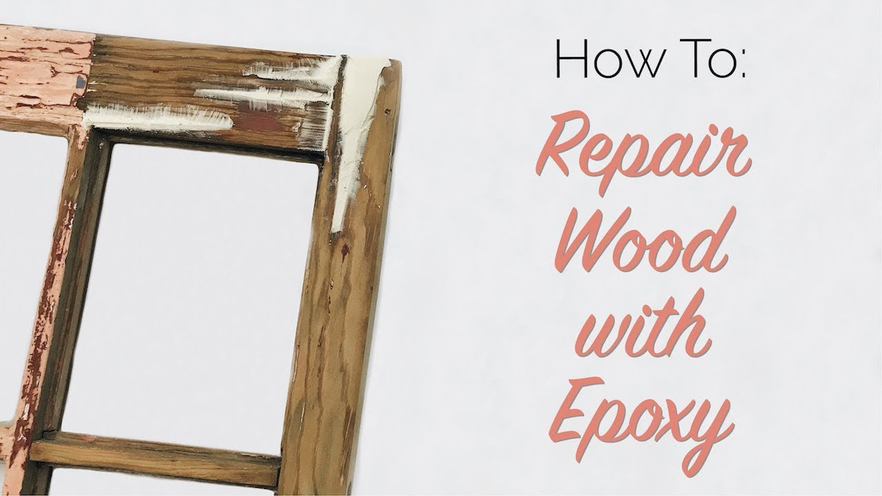 How To: Repair Wood with Epoxy - YouTube