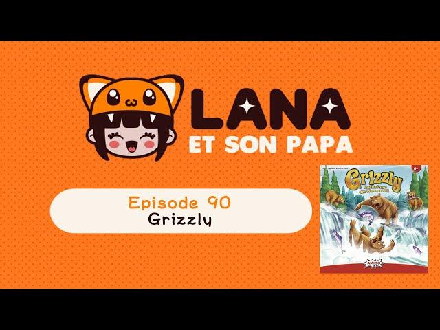 Lana et son papa 90 - Grizzly