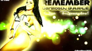 REMEMBER DANCE 90 - CARLITOSDJ 2013 (TRACKLIST)