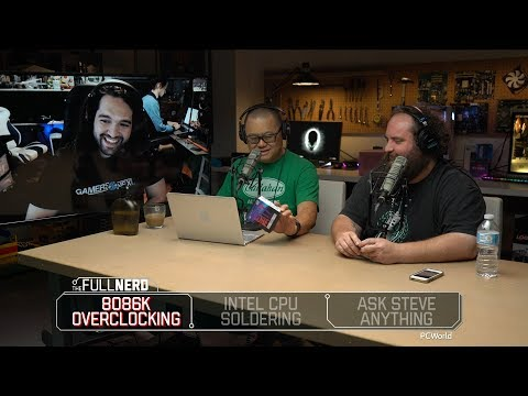 Steve From Gamers Nexus Talks 8086k Overclocking And Intel CPU Soldering | The Full Nerd Ep. 59