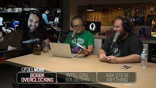 Steve from Gamers Nexus talks 8086k overclocking and Intel CPU soldering | The Full Nerd Ep. 59