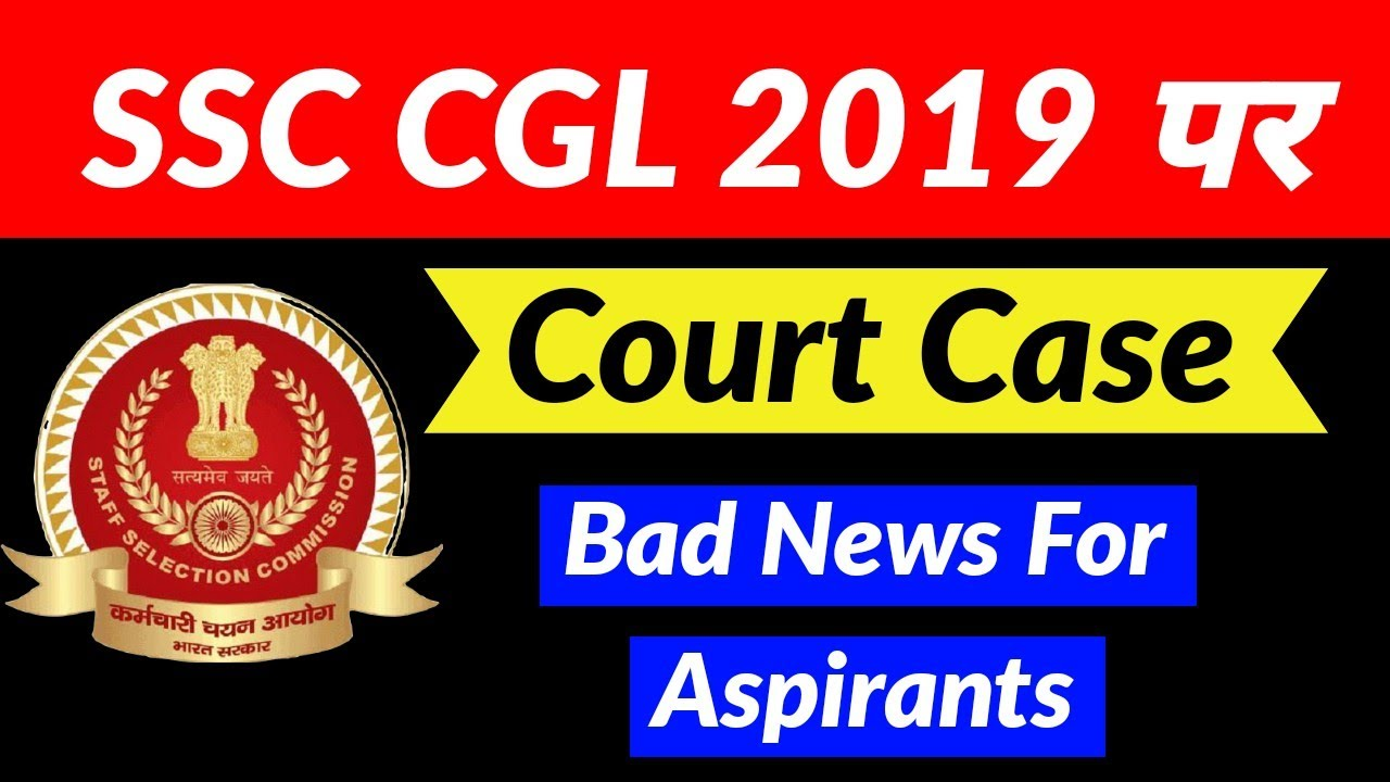 Download Breaking News Court Case On SSC CGL 2019 Examination Against Normalization
