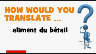 FRENCH TRANSLATION QUIZ = aliment du bétail