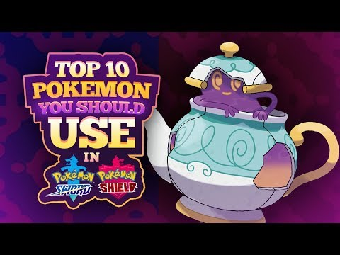 Top 10 Pokemon You Should Use in Pokemon Sword and Shield
