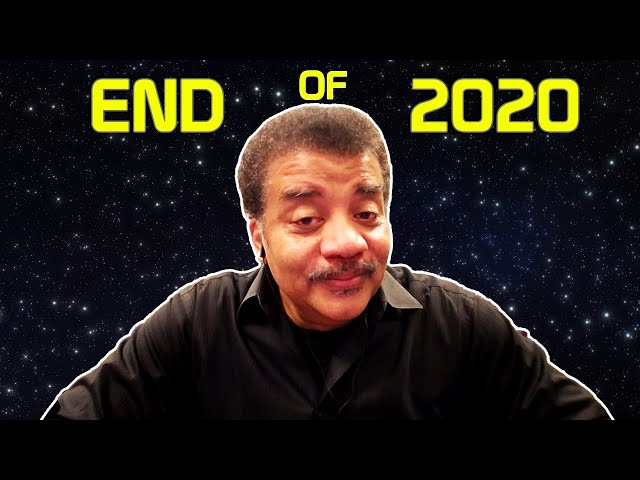 Neil deGrasse Tyson On the End of 2020