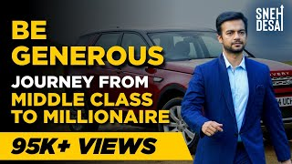 Journey from Middle Class to Millionaire | Be Generous | Motivational Videos for Success