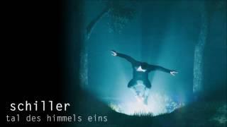 Schiller - Tal des Himmels Eins