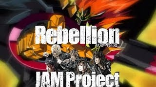 JAM Project - Rebellion (GO BEYOND THE EPIC)