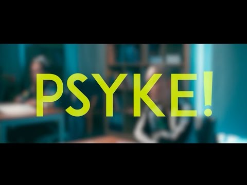 Psyke!