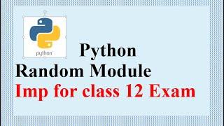 PYTHON RANDOM FUNCTION EXAMPLE   CLASS 12 BOARD EXAM  