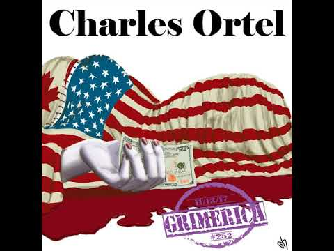 #252 - Grimerica Talks High Level Charity Fraud with Charles Ortel