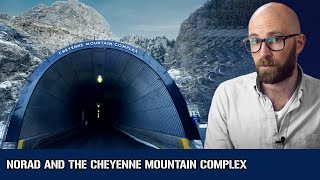 NORAD and The Cheyenne Mountain Complex