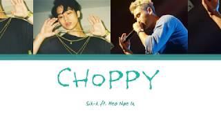 Sik-K  - Choppy Feat  Lyrics Han Rom Eng