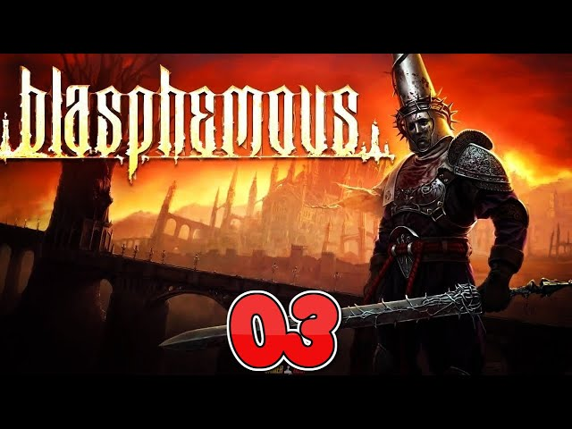 BLASPHEMOUS XBOX ONE PART 3