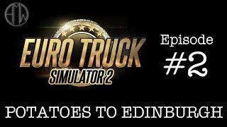 Euro Truck Simulator 2 - Potatoes to Edinburgh - Logitech G27! [HD 1080]