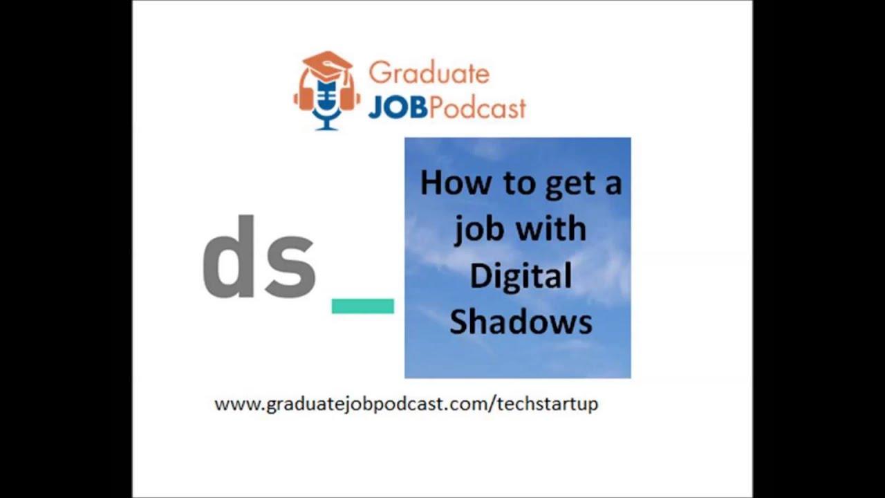 how to get a job digital shadows graduate job podcast 9 how to get a job digital shadows graduate job podcast 9