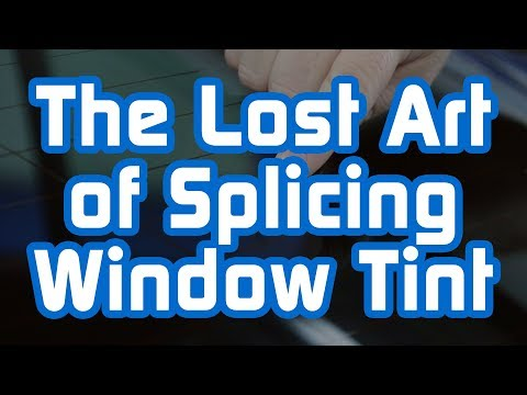 The Lost Art Of Splicing Window Tint