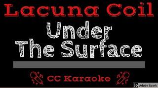 Lacuna Coil • Under The Surface (CC) [Karaoke Instrumental Lyrics]