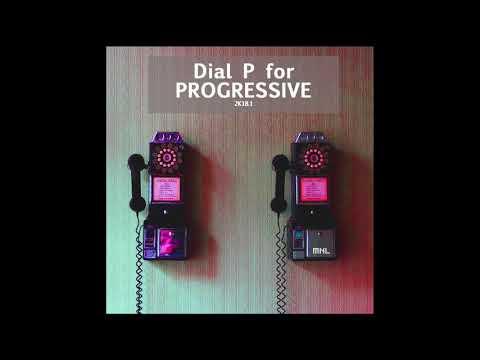 Dial P For Progressive 2K18 1 (continuous mix)